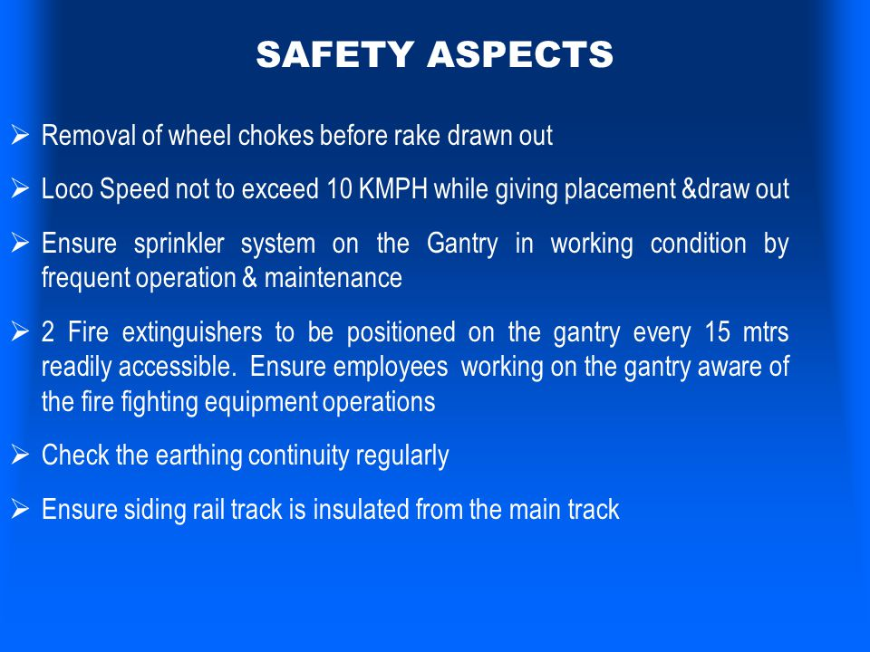 SAFETY ASPECTS Removal of wheel chokes before rake drawn out