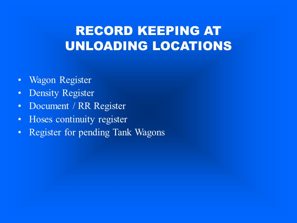 RECORD KEEPING AT UNLOADING LOCATIONS