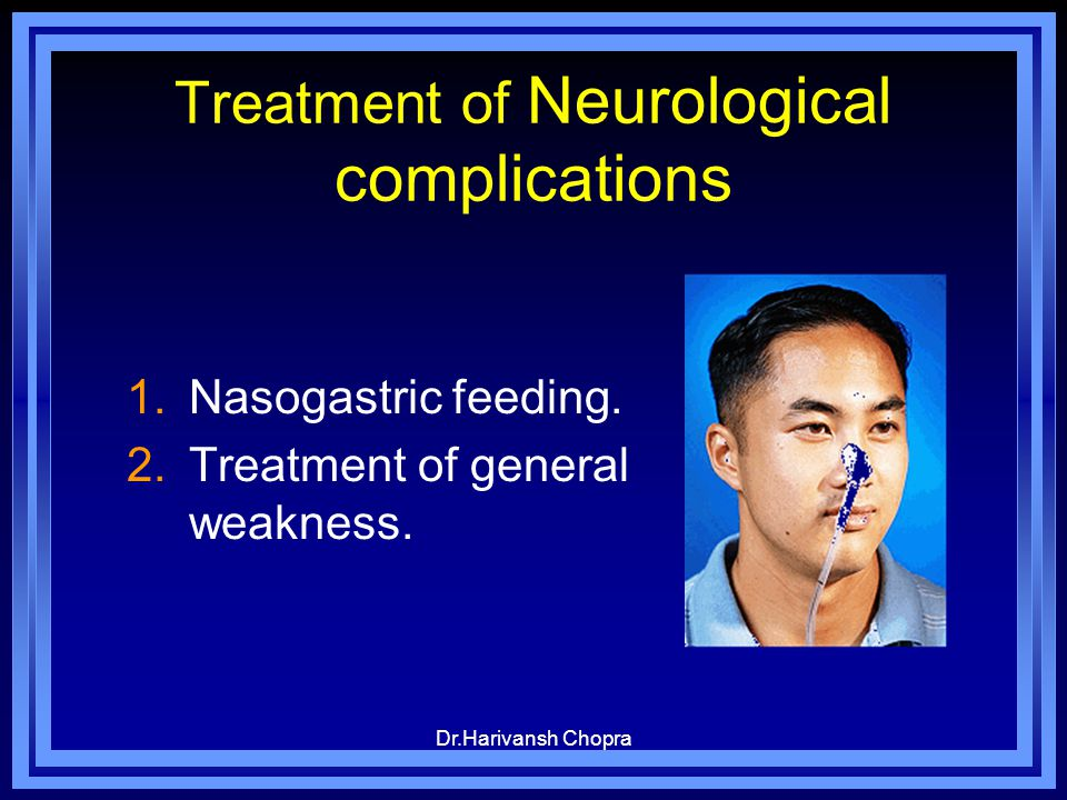 Treatment of Neurological complications