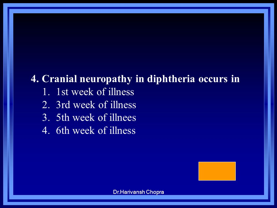 4. Cranial neuropathy in diphtheria occurs in 1st week of illness