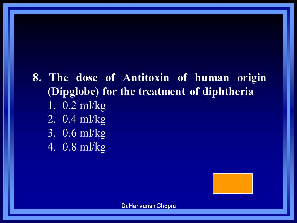 8. The dose of Antitoxin of human origin (Dipglobe) for the treatment of diphtheria