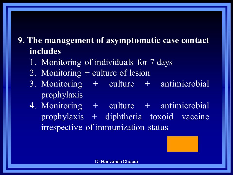 9. The management of asymptomatic case contact includes
