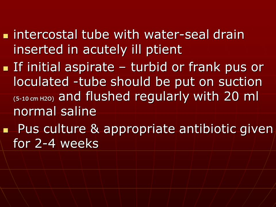 intercostal tube with water-seal drain inserted in acutely ill ptient