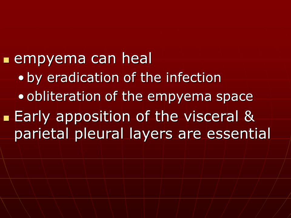 empyema can heal by eradication of the infection. obliteration of the empyema space.