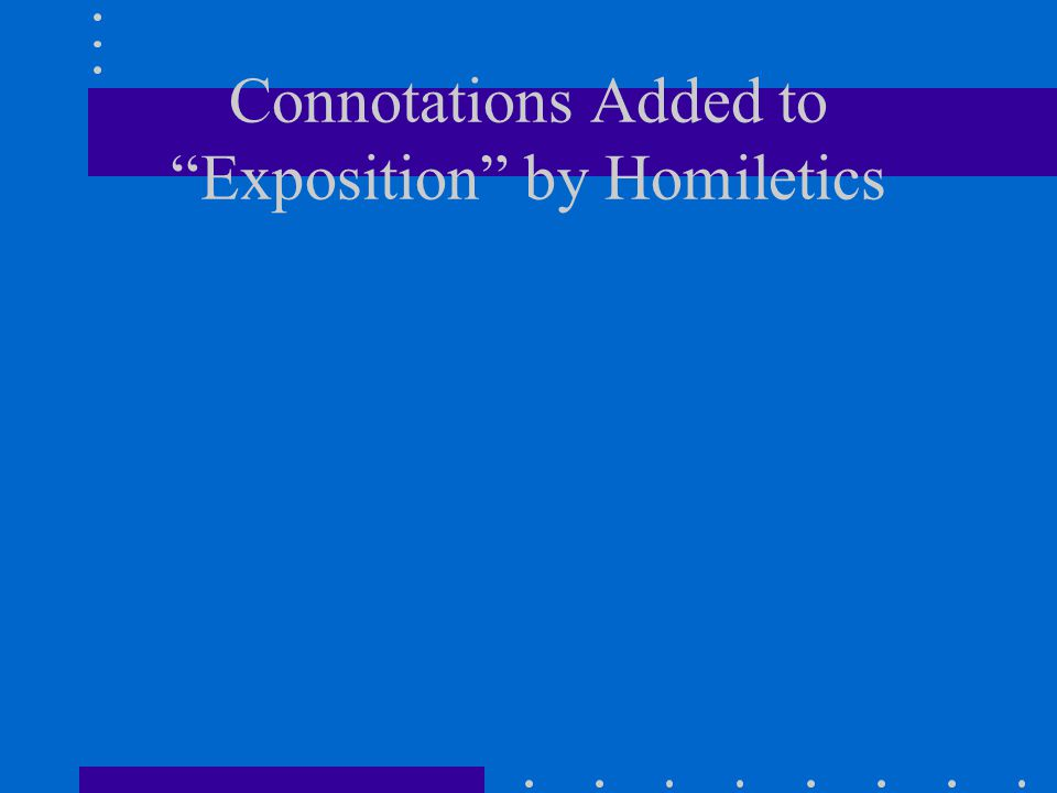 Connotations Added to Exposition by Homiletics