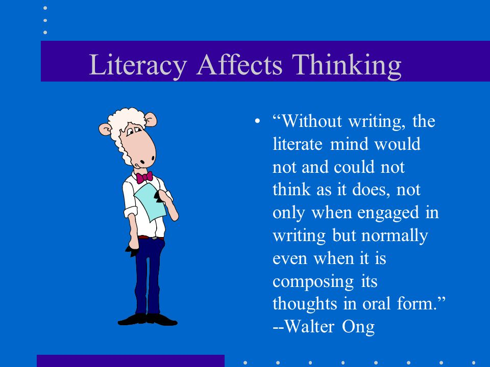 Literacy Affects Thinking