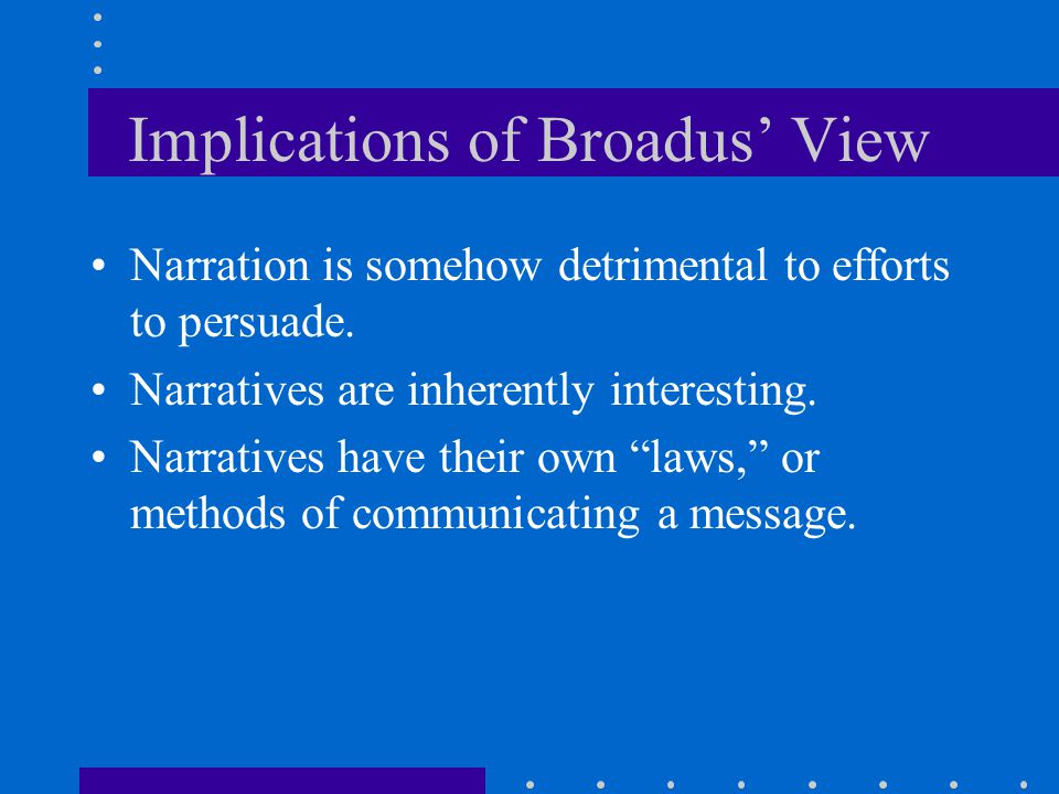 Implications of Broadus' View