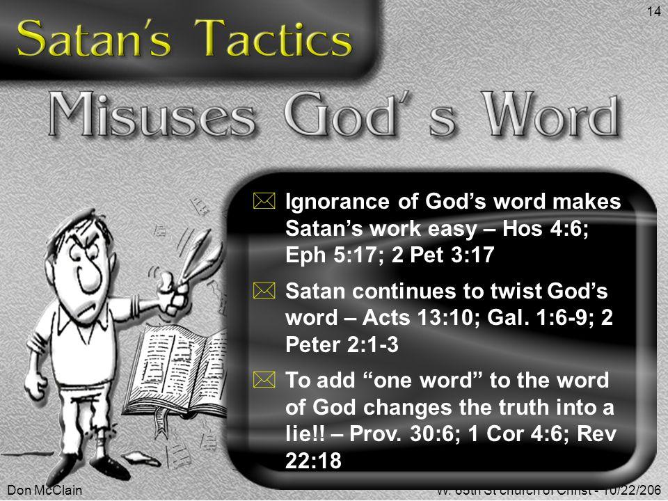 Ignorance of God's word makes Satan's work easy – Hos 4:6; Eph 5:17; 2 Pet 3:17