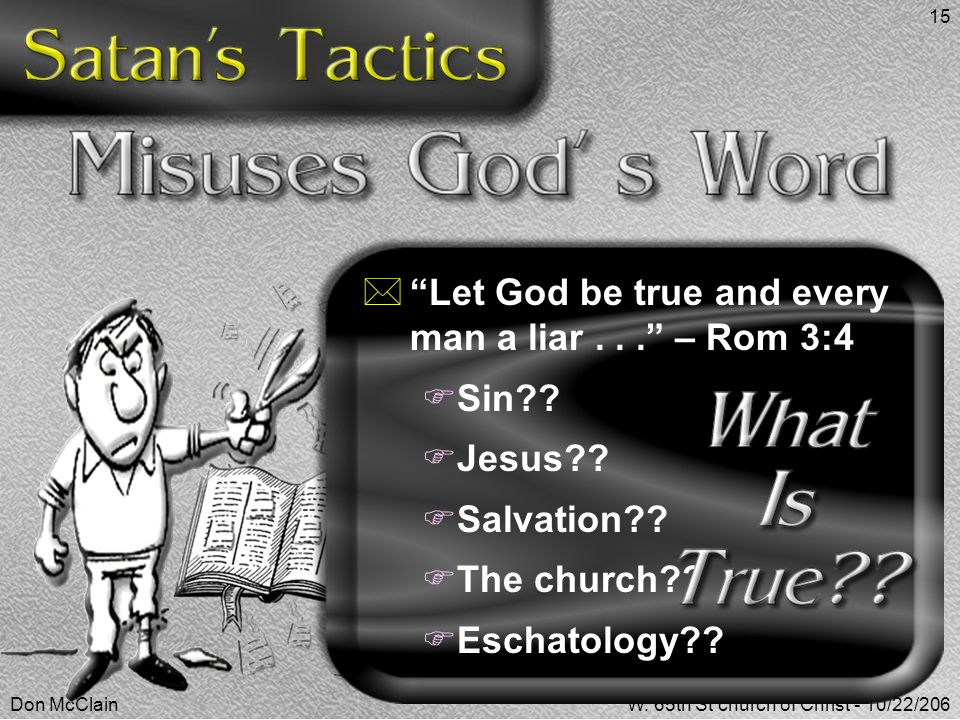 Let God be true and every man a liar . . . – Rom 3:4 Sin Jesus