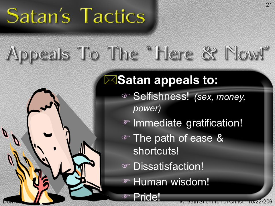 Satan appeals to: Selfishness! (sex, money, power)