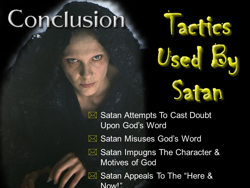 Satan Attempts To Cast Doubt Upon God's Word Satan Misuses God's Word