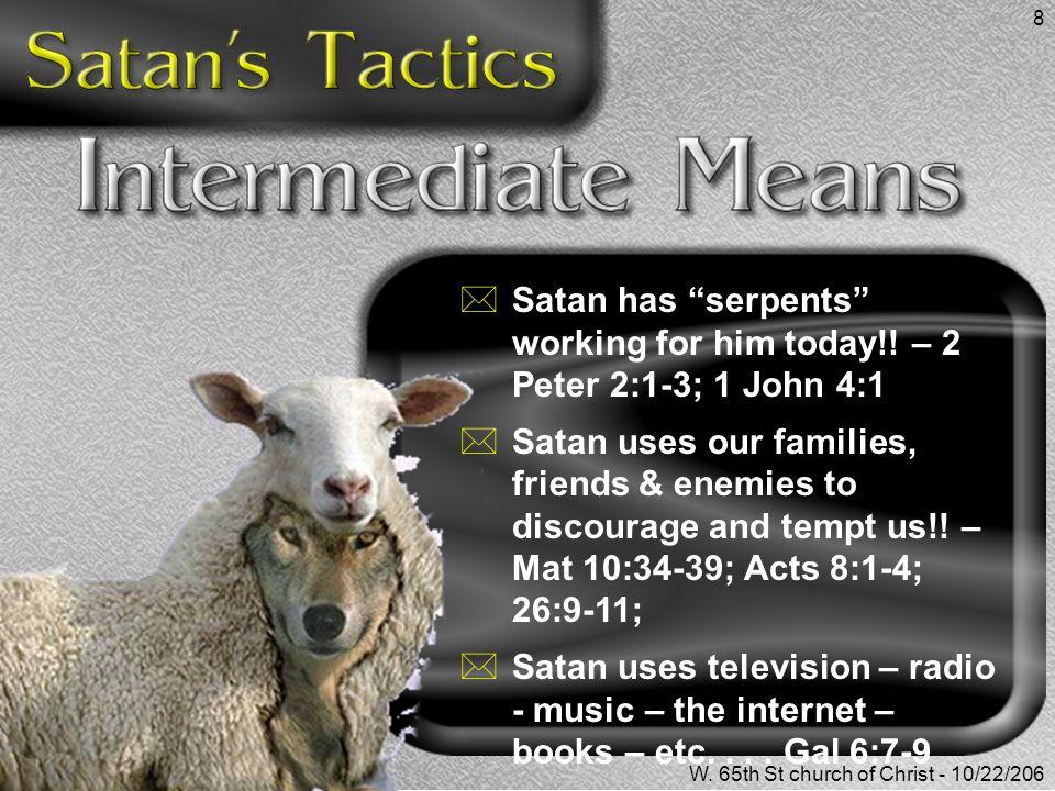 Satan has serpents working for him today!! – 2 Peter 2:1-3; 1 John 4:1