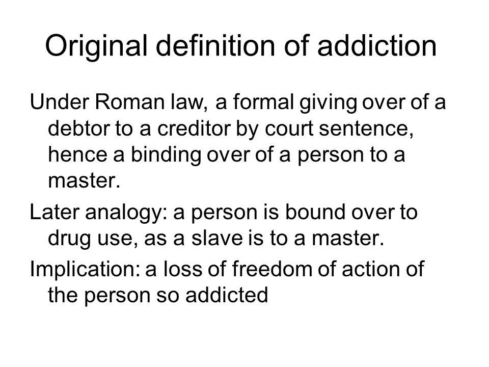 Original definition of addiction