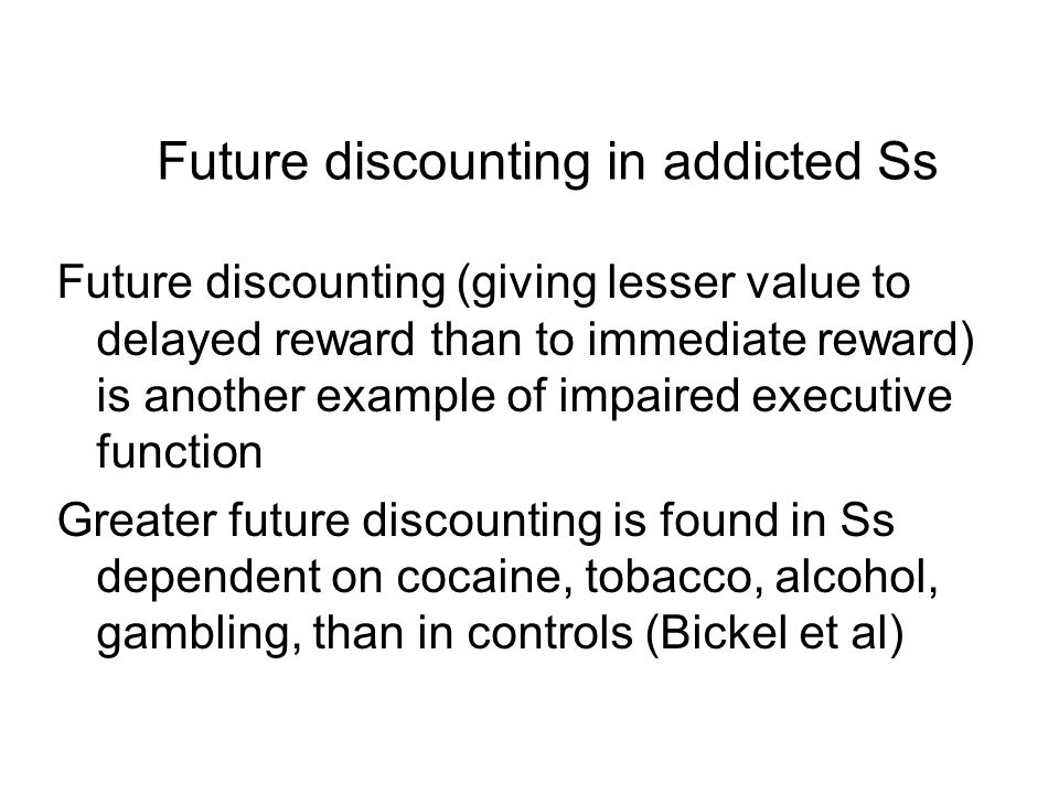 Future discounting in addicted Ss