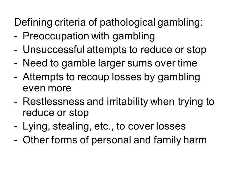 Defining criteria of pathological gambling:
