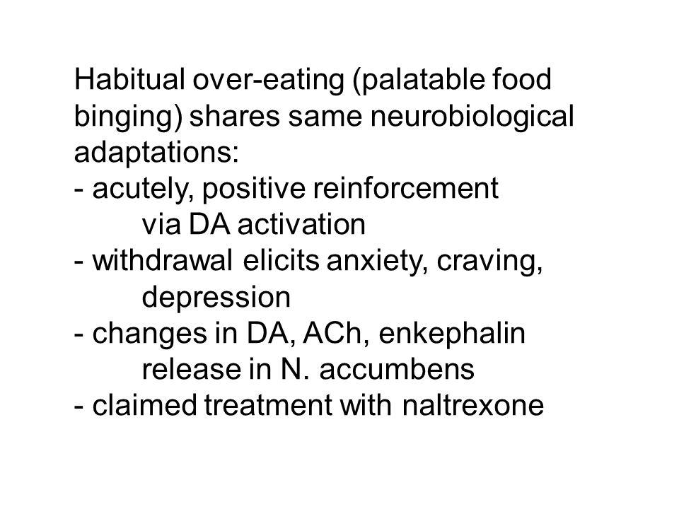 Habitual over-eating (palatable food binging) shares same neurobiological adaptations: