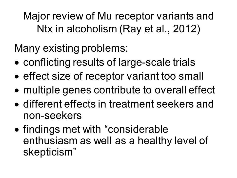 Major review of Mu receptor variants and Ntx in alcoholism (Ray et al