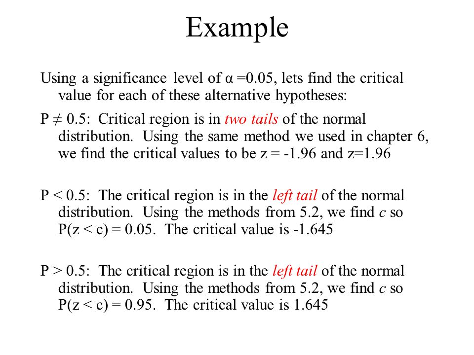 Example Using a significance level of α =0.05, lets find the critical value for each of these alternative hypotheses: