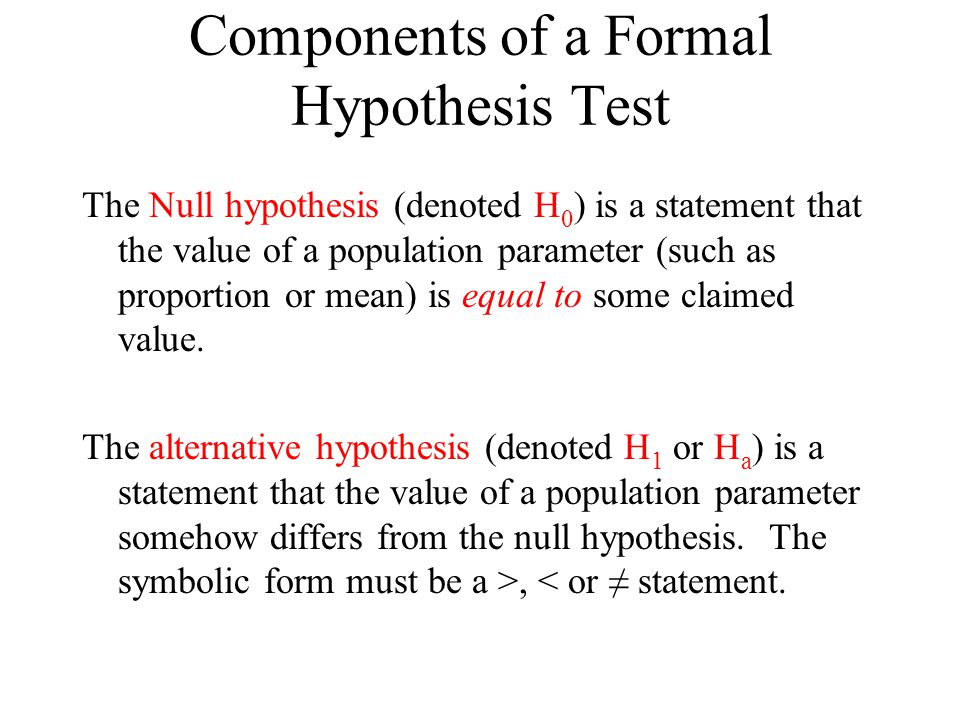 formal hypothesis Null hypothesis (h0) in many cases the purpose of research is to answer a question or test a prediction, generally stated in the form of hypotheses (-is, singular form) -- testable propositions examples:.