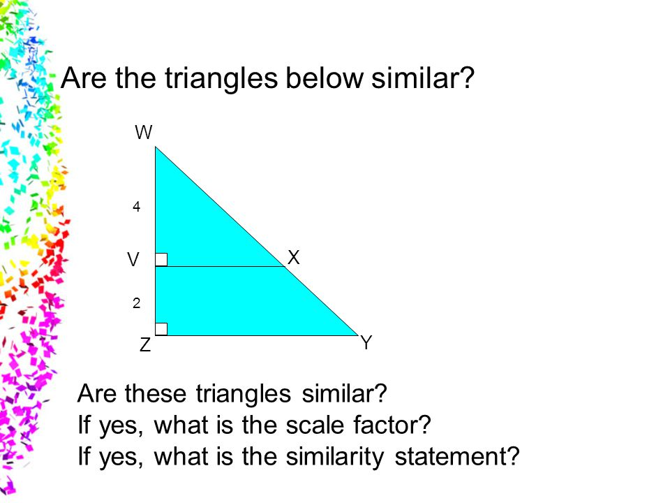 Are the triangles below similar