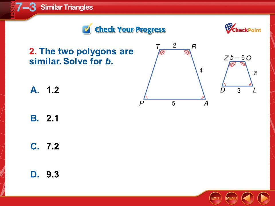 2. The two polygons are similar. Solve for b.