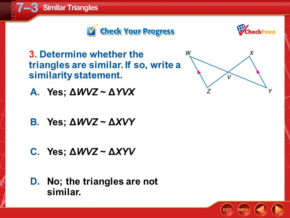 D. No; the triangles are not similar.