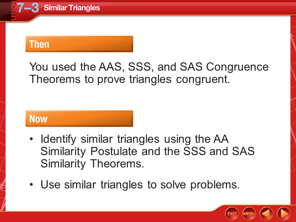 Use similar triangles to solve problems.