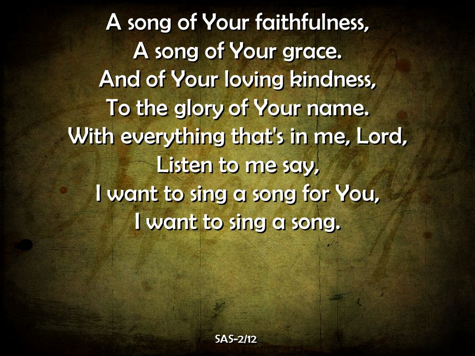 A song of Your faithfulness, A song of Your grace.