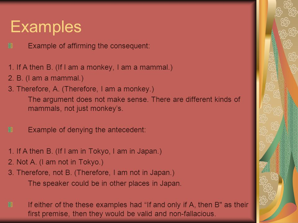 Examples Example of affirming the consequent: