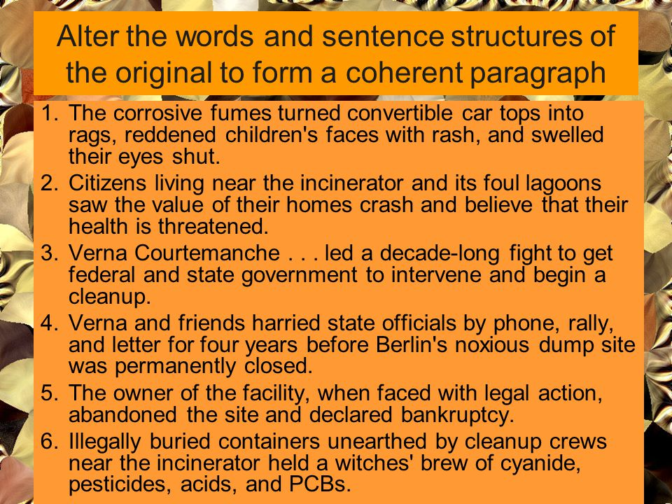 Alter the words and sentence structures of the original to form a coherent paragraph