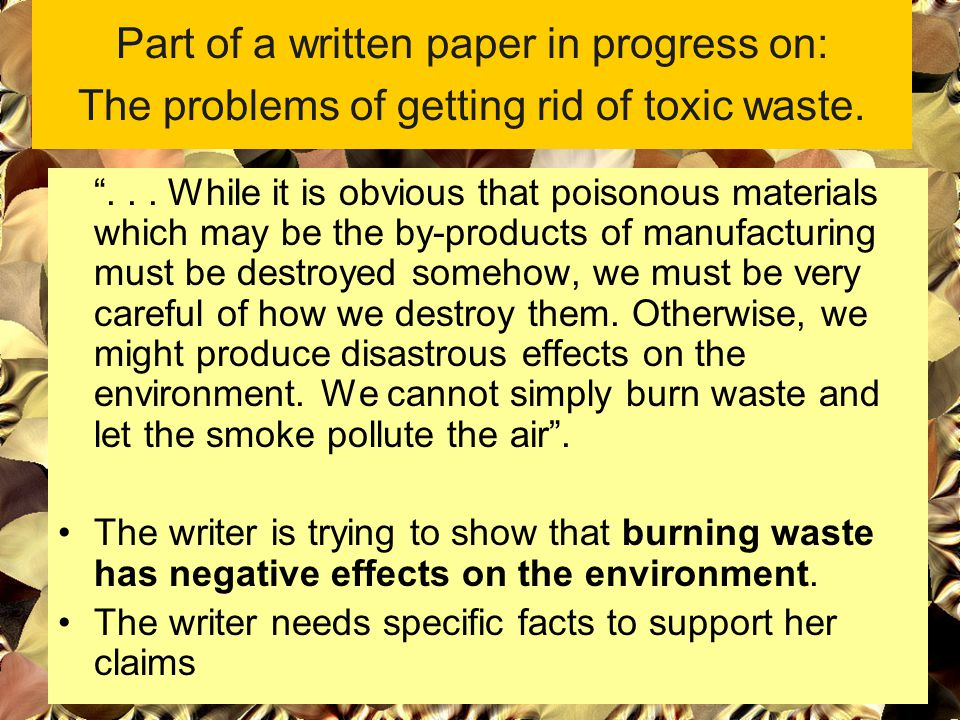 Part of a written paper in progress on: The problems of getting rid of toxic waste.