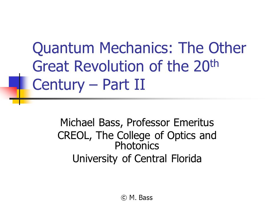 Quantum Mechanics: The Other Great Revolution of the 20th Century – Part II