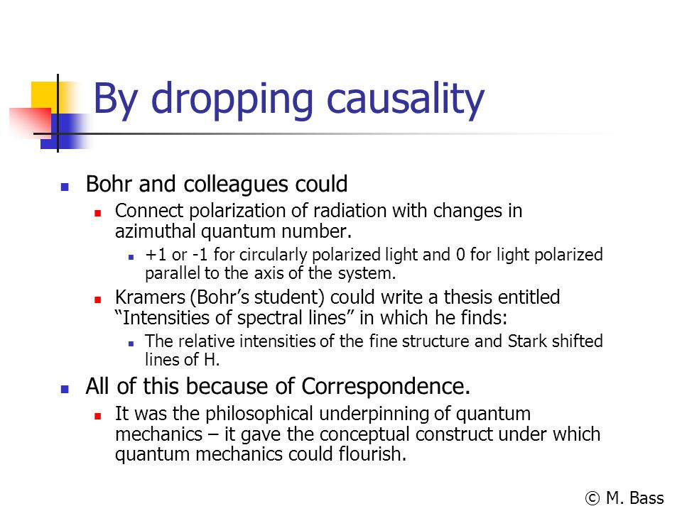 By dropping causality Bohr and colleagues could
