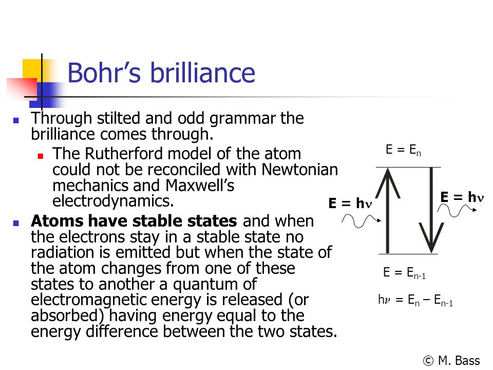 Bohr's brilliance Through stilted and odd grammar the brilliance comes through.