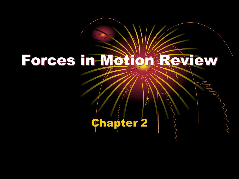 Forces in Motion Review
