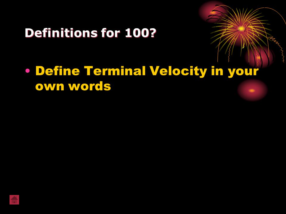 Define Terminal Velocity in your own words