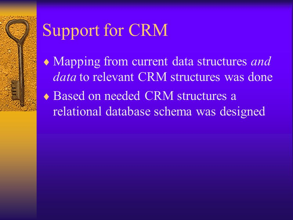 Support for CRM Mapping from current data structures and data to relevant CRM structures was done.