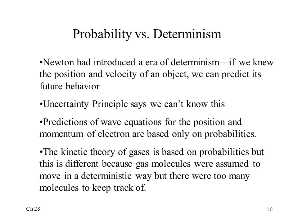 Probability vs. Determinism