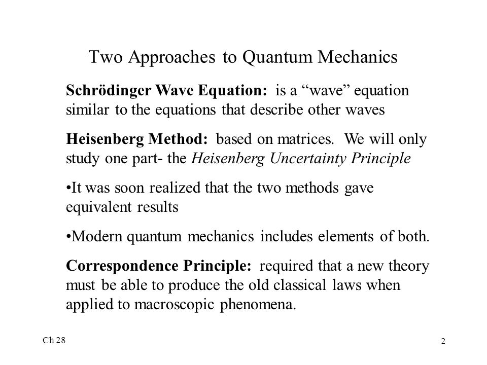 Two Approaches to Quantum Mechanics