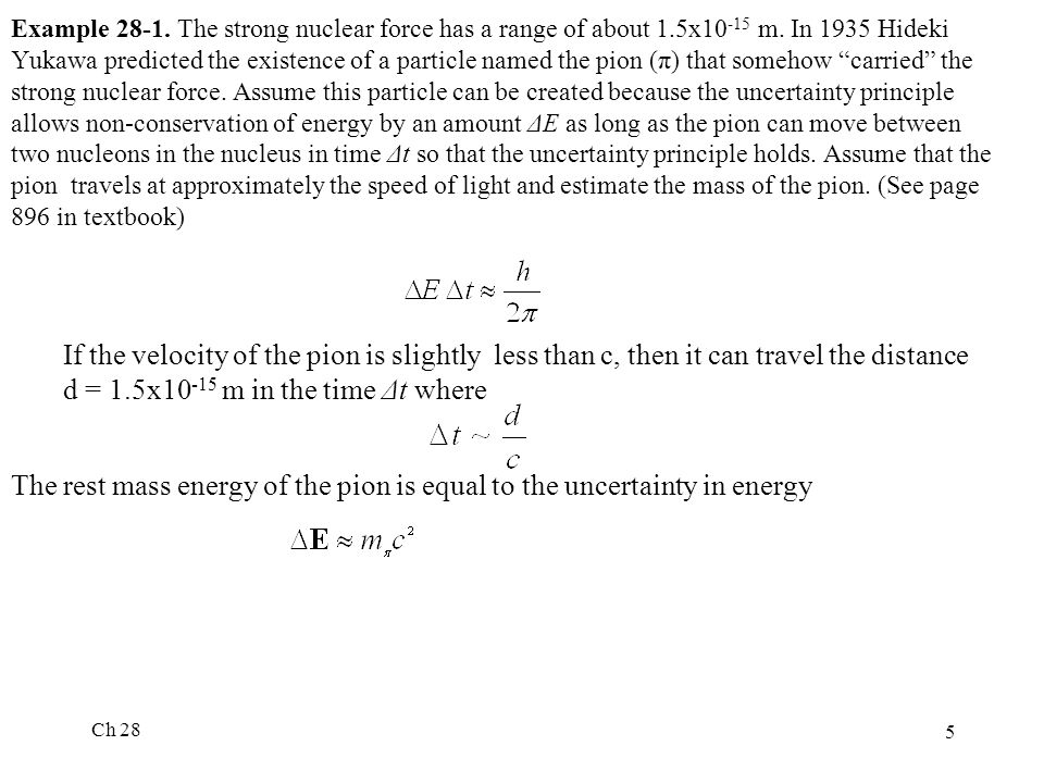 The rest mass energy of the pion is equal to the uncertainty in energy