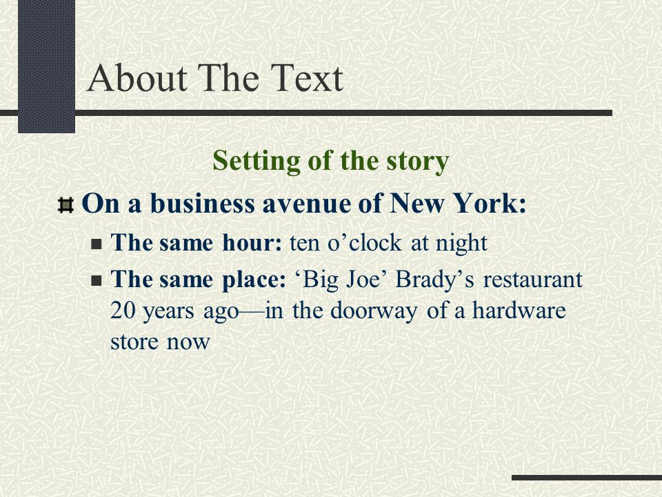 About The Text Setting of the story On a business avenue of New York: