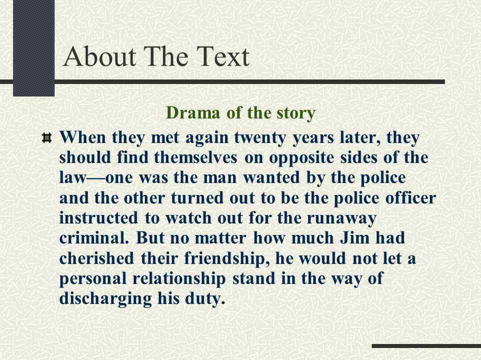 About The Text Drama of the story