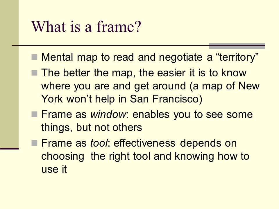 What is a frame Mental map to read and negotiate a territory