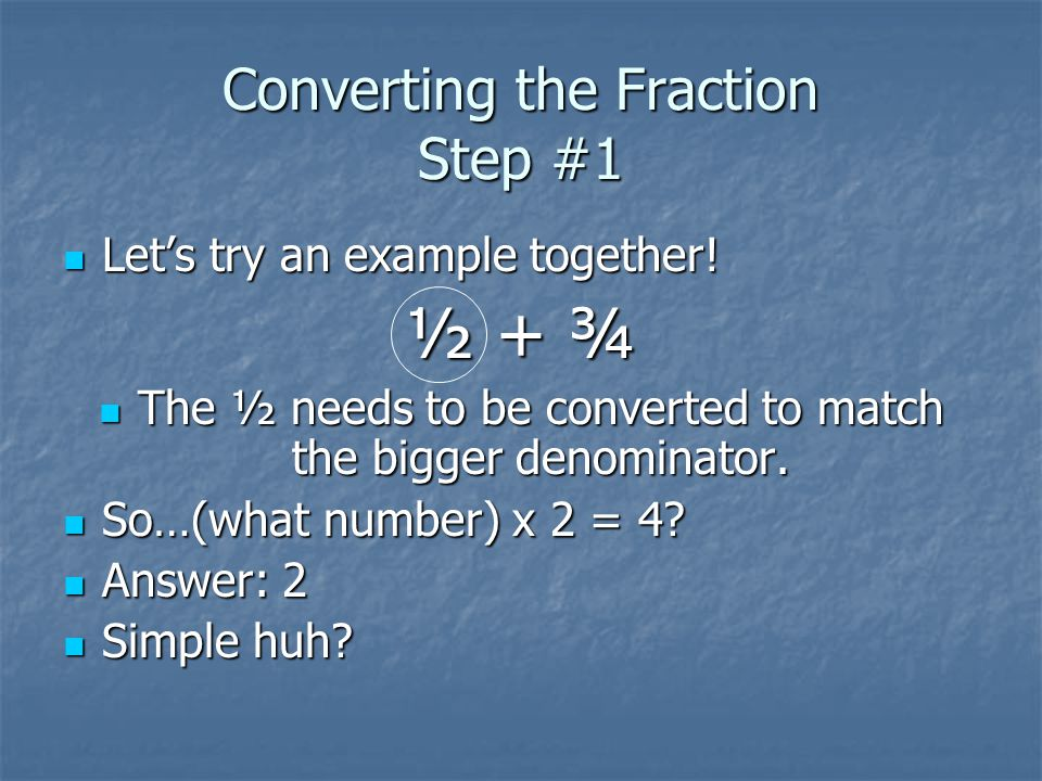 Converting the Fraction Step #1