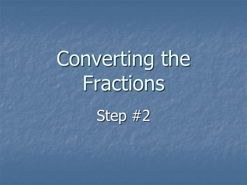Converting the Fractions