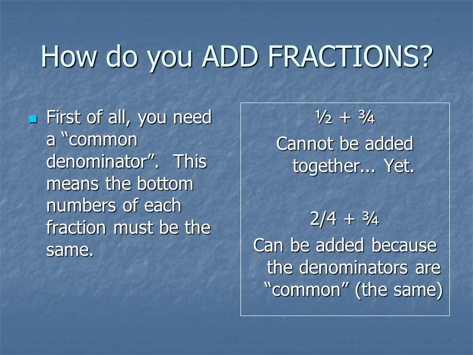 How do you ADD FRACTIONS