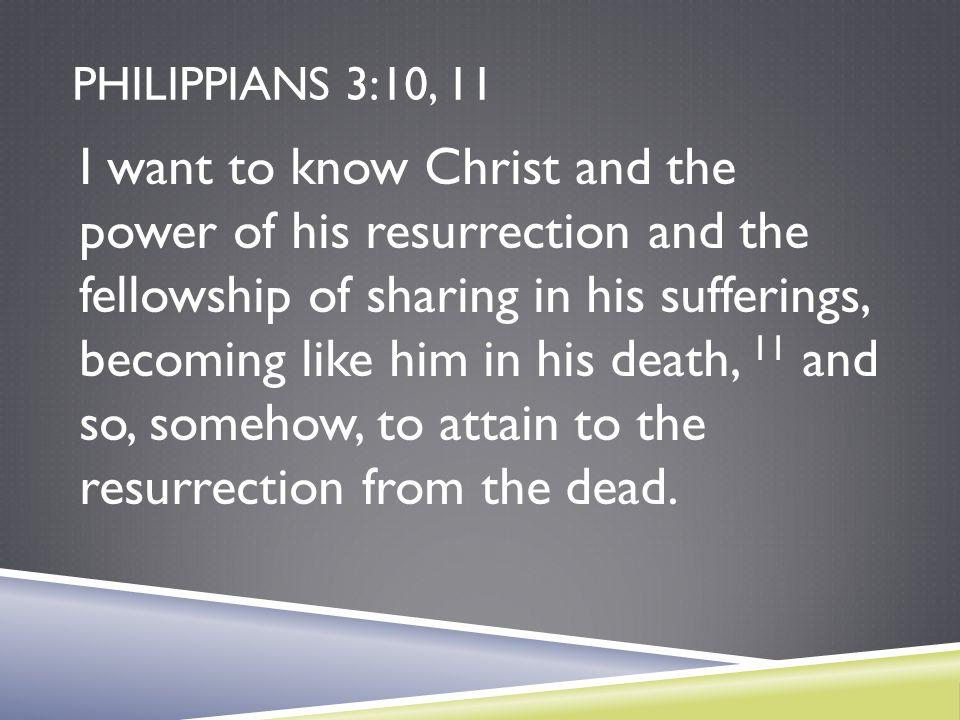 Philippians 3:10, 11