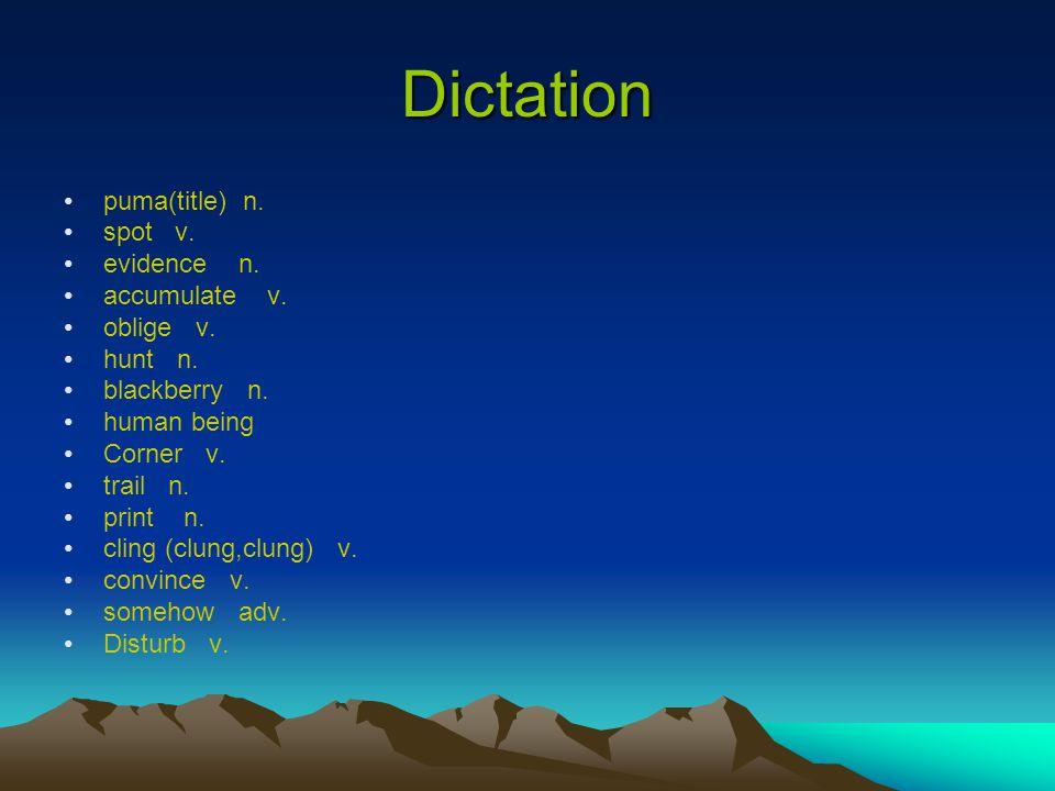 Dictation puma(title) n. spot v. evidence n. accumulate v. oblige v.