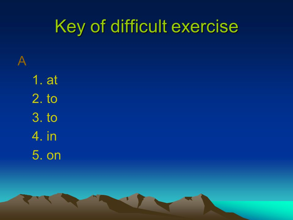 Key of difficult exercise