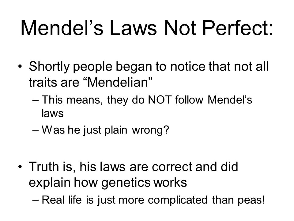 Mendel's Laws Not Perfect: